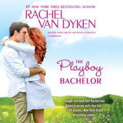 The Playboy Bachelor by Rachel Van Dyken