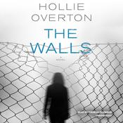 The Walls by  Hollie Overton audiobook