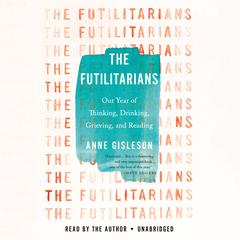 The Futilitarians by Anne Gisleson audiobook