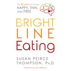 Bright Line Eating by Susan Peirce Thompson audiobook