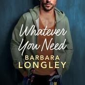 Whatever You Need by  Barbara Longley audiobook