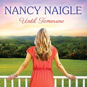 Until Tomorrow by  Nancy Naigle audiobook
