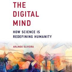The Digital Mind by Arlindo Oliveira audiobook