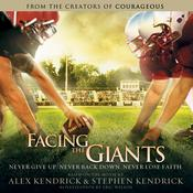 Facing the Giants by  Stephen Kendrick audiobook
