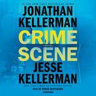Crime Scene by Jonathan Kellerman, Jesse Kellerman