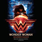 Wonder Woman: Warbringer by  Leigh Bardugo audiobook