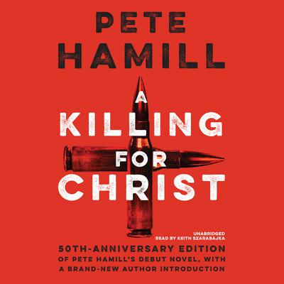A Killing for Christ, 50th Anniversary Edition by Pete Hamill audiobook
