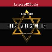Those Who Save Us by  Jenna Blum audiobook