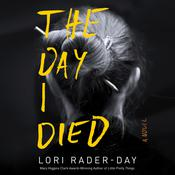 The Day I Died by  Lori Rader-Day audiobook