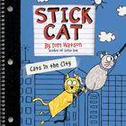 Stick Cat: Cats in the City by Tom Watson