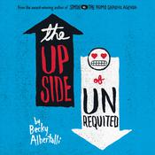The Upside of Unrequited by  Becky Albertalli audiobook