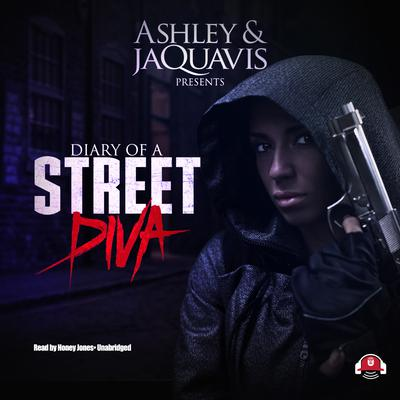 Diary of a Street Diva by Ashley & JaQuavis audiobook