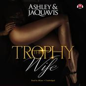 The Trophy Wife by  Ashley & JaQuavis audiobook