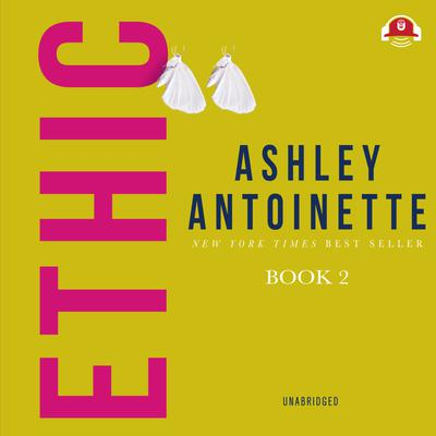 Ethic II by Ashley Antoinette audiobook