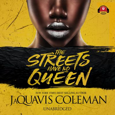 The Streets Have No Queen by JaQuavis Coleman audiobook