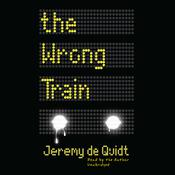 The Wrong Train by  Jeremy de Quidt audiobook