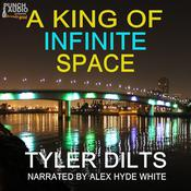 A King of Infinite Space by  Tyler Dilts audiobook