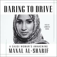 Daring to Drive by Manal al-Sharif audiobook
