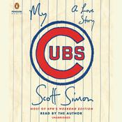 My Cubs by  Scott Simon audiobook