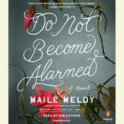 Do Not Become Alarmed by  Maile Meloy audiobook