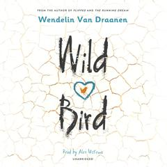 Wild Bird by Wendelin Van Draanen audiobook