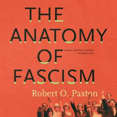 The Anatomy of Fascism by Robert O. Paxton audiobook