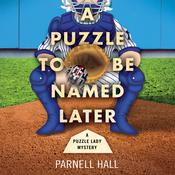 A Puzzle To Be Named Later by  Parnell Hall audiobook