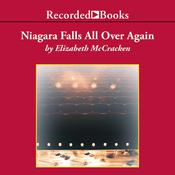 Niagara Falls All Over Again by  Elizabeth McCracken audiobook