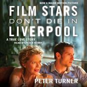 Film Stars Don't Die in Liverpool by  Peter Turner audiobook