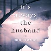 It's Always the Husband by  Michele Campbell audiobook