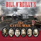 Bill O'Reilly's Legends and Lies: The Civil War by David Fisher