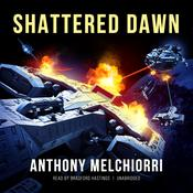 Shattered Dawn by  Anthony Melchiorri audiobook