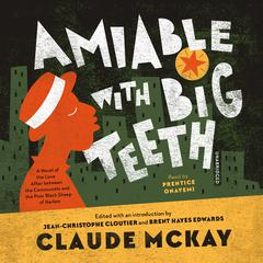 Amiable with Big Teeth by Claude McKay audiobook