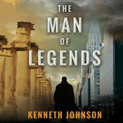 The Man of Legends by  Kenneth Johnson audiobook