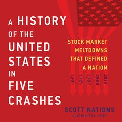 A History of the United States in Five Crashes by Scott Nations audiobook