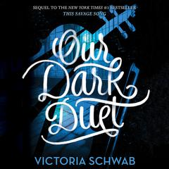 Our Dark Duet by Victoria Schwab audiobook