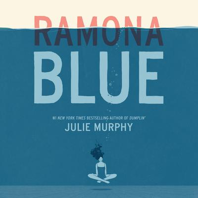 Ramona Blue by Julie Murphy audiobook