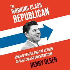 Working Class Republican by Henry Olsen audiobook