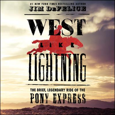 West Like Lightning by Jim DeFelice audiobook