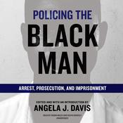 Policing the Black Man by  Angela J. Davis audiobook