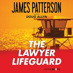 The Lawyer Lifeguard by James Patterson audiobook