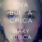 Una buena chica by  Mary Kubica audiobook