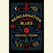 Reincarnation Blues by  Michael Poore audiobook