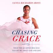 Chasing Grace by  Sanya Richards-Ross audiobook