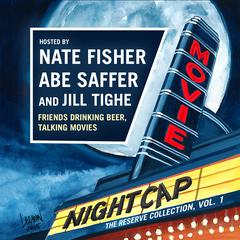 Movie Nightcap: The Reserve Collection, Vol. 1 by Nate Fisher audiobook