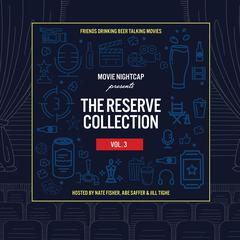 Movie Nightcap: The Reserve Collection, Vol. 3 by Nate Fisher audiobook