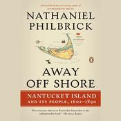 Away Off Shore by  Nathaniel Philbrick audiobook