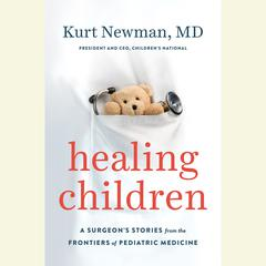 Healing Children by Kurt Newman audiobook