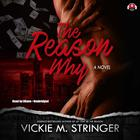 The Reason Why by Vickie M. Stringer