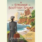 A Strange Scottish Shore by  Juliana Gray audiobook